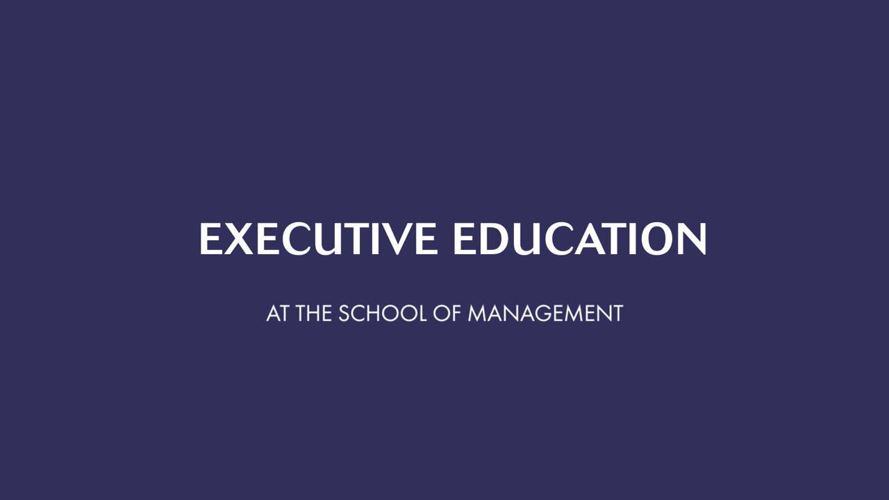Navy background with white text which reads: Executive Education at the School of Management