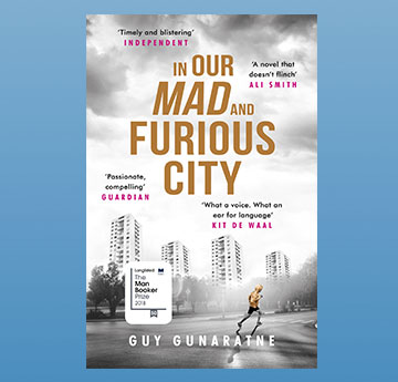 2019: Guy Gunaratne, 'In Our Mad and Furious City'