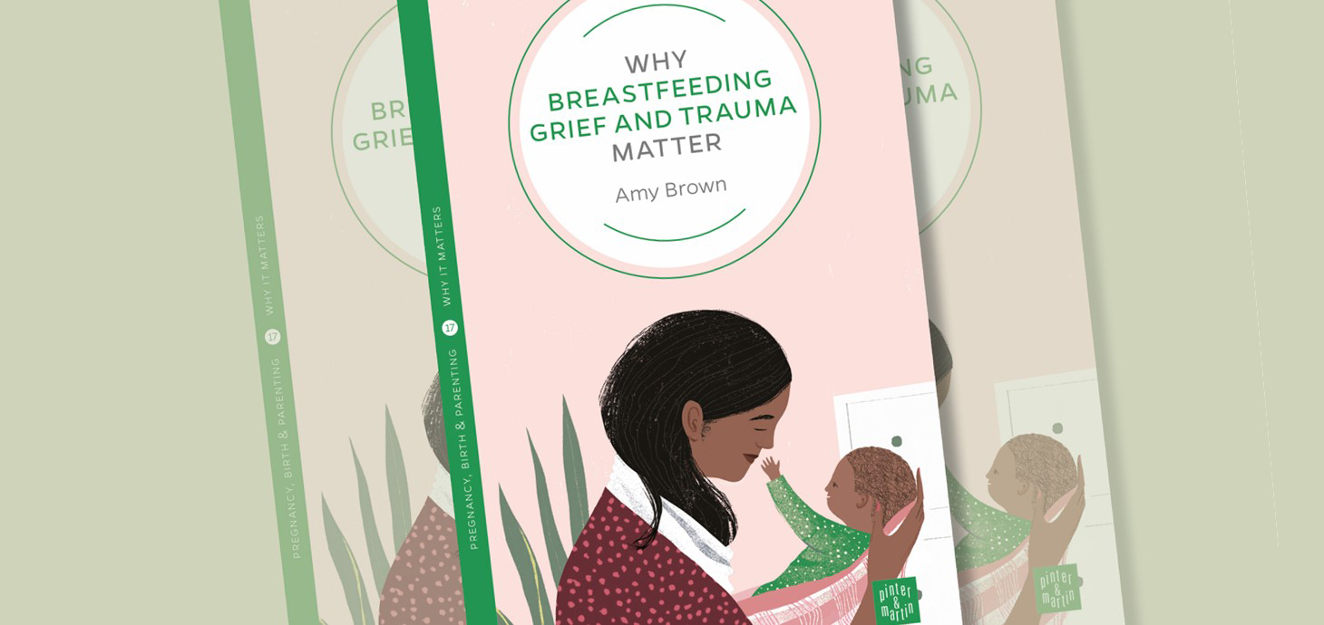 Image of book entitled 'Why Breastfeeding Grief and Trauma Matter'.
